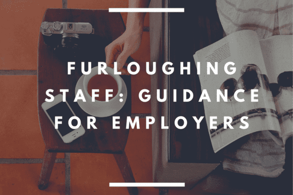 Furloughing Staff_ Guidance for employers
